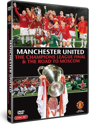 Manchester United: The Champions League Final and Road to Moscow 2008