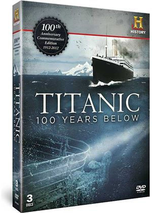 Titanic - 100 Years Below