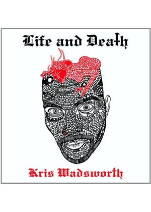 Kris Wadsworth - Life and Death (Music CD)