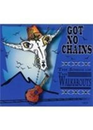 Walkabouts (The) - Got No Chains (The Songs Of The Walkabouts) (Music CD)