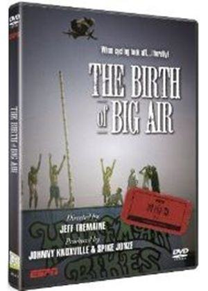ESPN 30 for 30 The Birth of Big Air