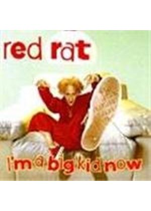 Red Rat - I'm A Big Kid Now