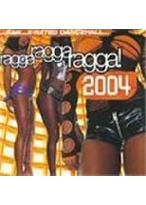 Various Artists - Ragga Ragga Ragga 2004 (Raw... X-Rated Dancehall) [PA]