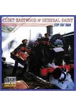 Clint Eastwood And General Saint - Stop That Train (Music CD)