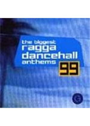 Various Artists - Biggest Ragga Dancehall Anthems 1999, The