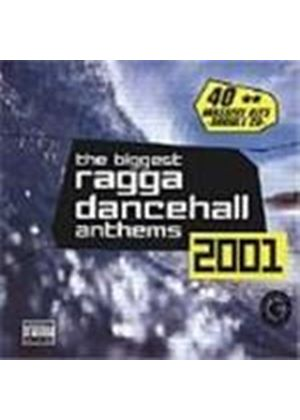 Various Artists - Biggest Ragga Dancehall Anthems 2001, The