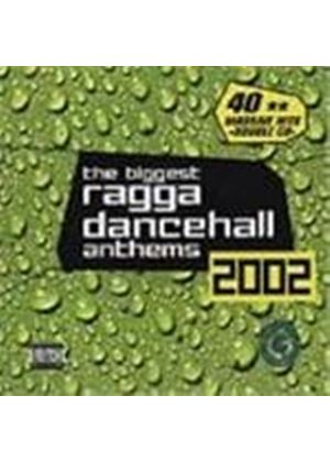 Various Artists - Biggest Ragga Dancehall Anthems 2002, The [PA]