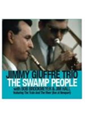 Jimmy Giuffre Trio (The) - Swamp People, The (Music CD)