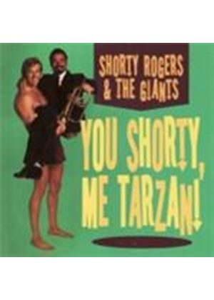 Shorty Rogers & His Giants - You Shorty Me Tarzan (Music CD)