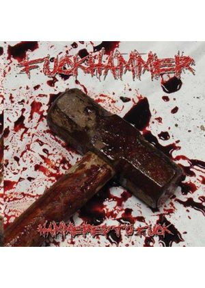 Fuckhammer - Hammered To Fuck (Music CD)