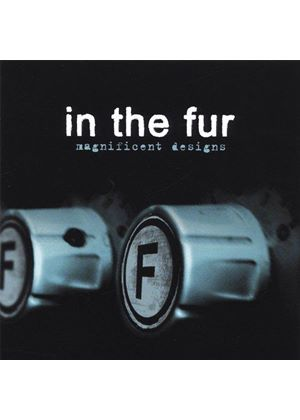 In The Fur - Magnificent Designs (Music Cd)
