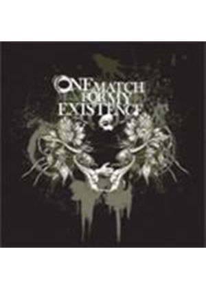 One Match For My Existence - One Match For My Existence (Music CD)
