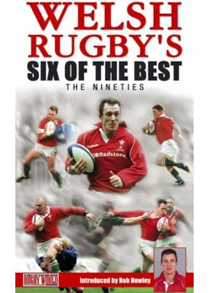 Welsh Rugbys Six Of The Best - The Nineties