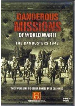 Dangerous Missions of World War II: The Dambusters 1943