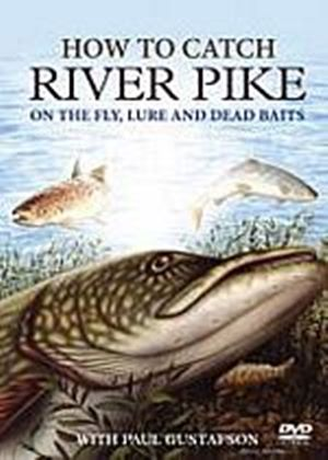 How To Catch River Pike