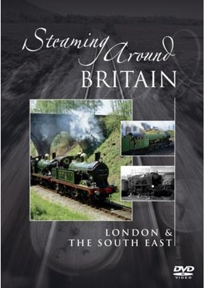 Steaming Around Britain - London And The South East