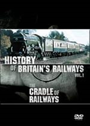 History of Britains Railways Vol.1 (The Cradle Of The Railways)(DVD)