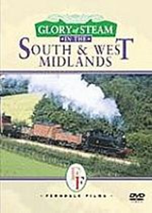 Glory Of The Steam In The South And West Midlands