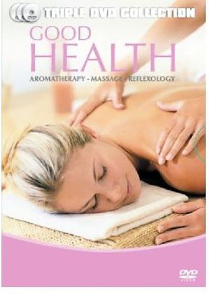 Good Health - Aromatherapy, Massage & Reflexology Box Set [3 DVD]