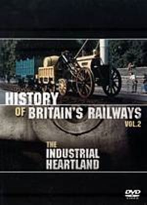 History of Britains Railways Vol.2 (The Industrial Heartland)(DVD)