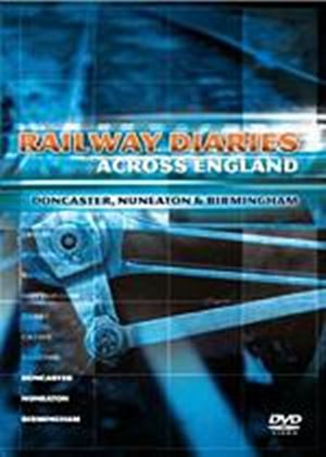 Railway Diaries - Across England (Three Discs)
