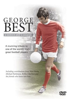 George Best - Genius And Legend - A Tribute