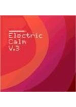 Various Artists - Electric Calm Vol.3 (Mixed By The Forth)