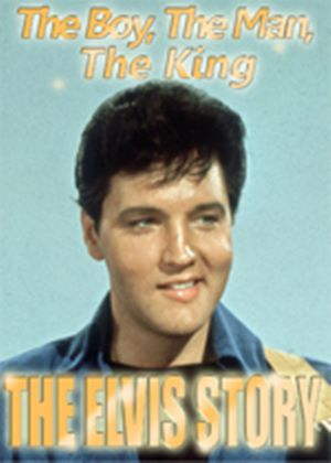 Elvis Story - The Man, The Boy, The King