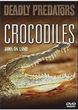 Deadly Predators - Crocodile Jaws