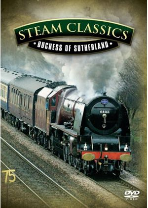 Steam Classics - Duchess Of Sutherland