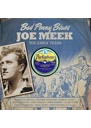 Joe Meek - Bad Penny Blues (The Early Years) (Music CD)
