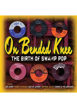 Various Artists - On Bended Knee (The Birth of Swamp Pop) (Music CD)
