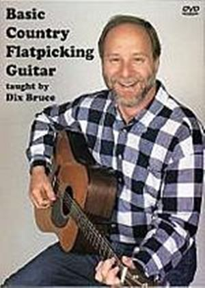 Dix Bruce - Basic Country Flatpicking Guitar