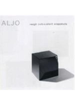 Aljo - Rough Cuts & Silent Snapshots (Music CD)
