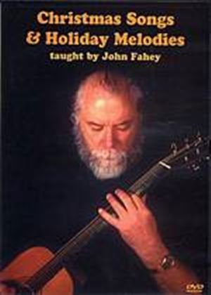 John Fahey - Christmas Songs And Holiday Melodies