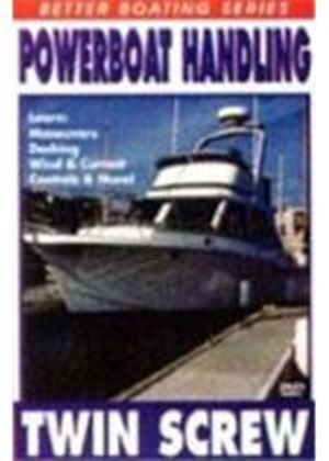 Powerboat Handling - Twin Screw
