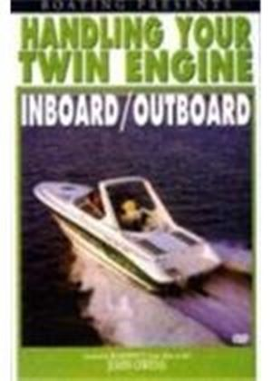 Handling Your Twin Engine Inboard / Outboard