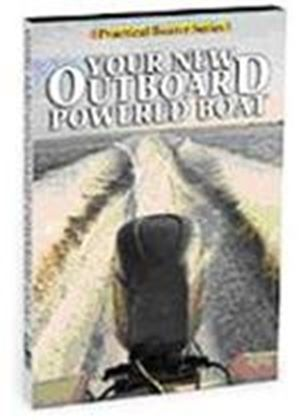 Practical Boater - Your New Outboard Powered Boat