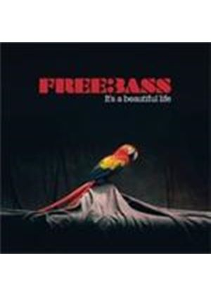 Freebass - It's A Beautiful Life (Music CD)