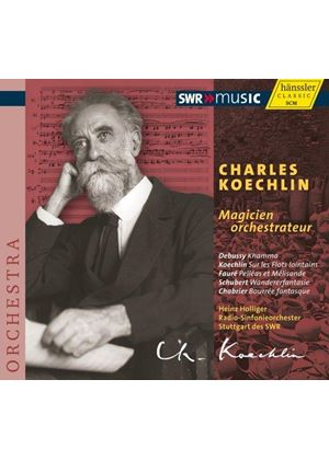 Charles Koechlin: Magicien Orchestrateur (Music CD)