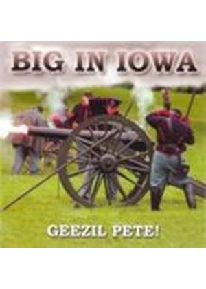 Big In Iowa - Geezil Pete