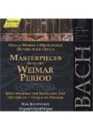 Bach: Organ Works - Masterpieces from the Weimar Period