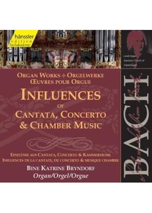 Johann Sebastian Bach - Organ Works: Influences Of Cantata, Concerto & Chamber Music