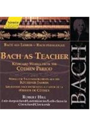 Johann Sebastian Bach - Bach As Teacher - Keyboard Works (Robert Hill)