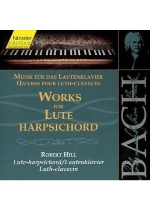 Johann Sebastian Bach - Works For Lute And Harpsichord (Hill)