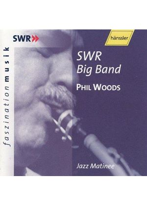 VARIOUS COMPOSERS - Jazz Matinee (Phil Woods, SWR Big Band)