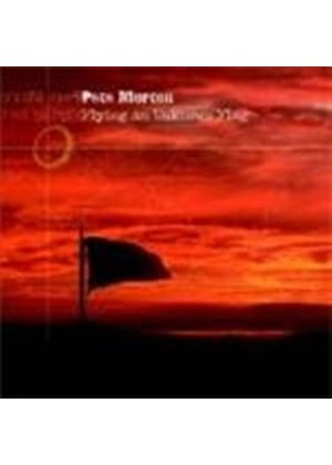 Pete Morton - Flying An Unknown Flag
