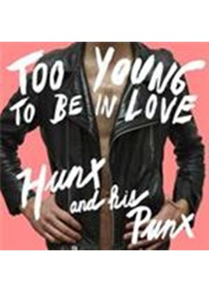 Hunx & His Punx - Too Young to Be In Love