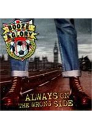 Booze & Glory - Always On The Wrong Side (Music CD)