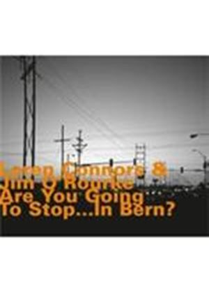 Loren MazzaCane Connors & Jim O'Rourke - Are You Going To Stop... In Bern (Music CD)